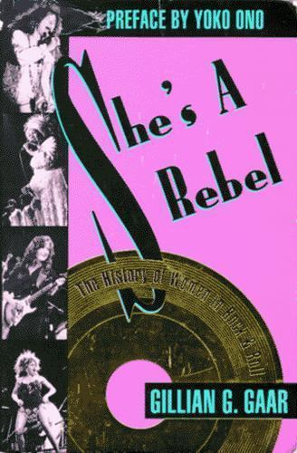 Shes A Rebel: The History of Women in Rock & Roll